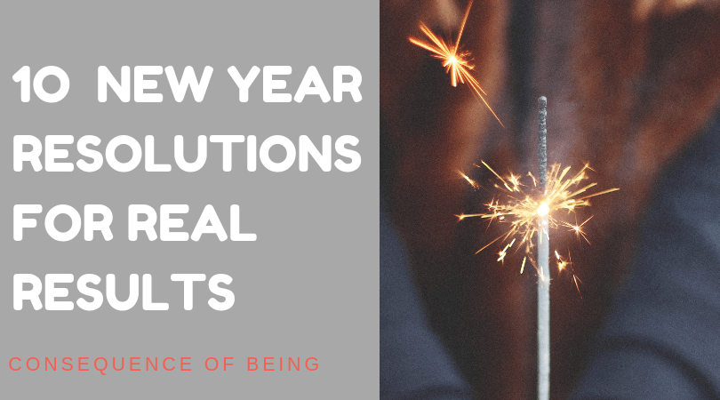10 New Year Resolutions For Real Results