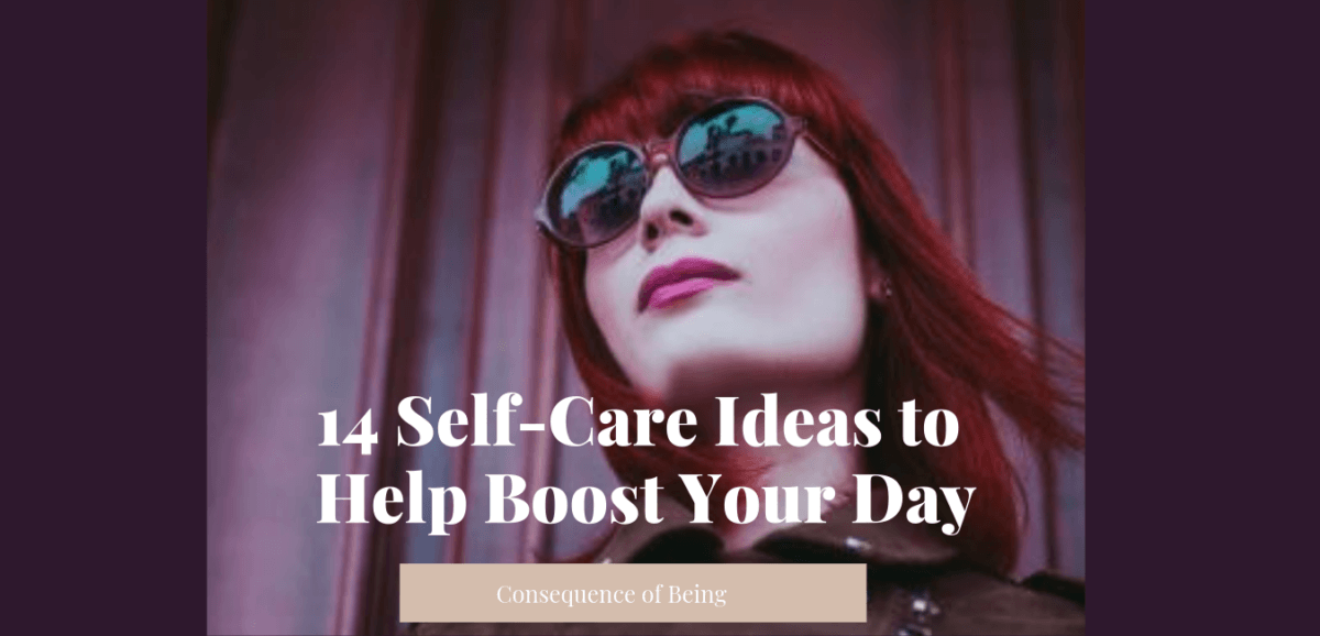 14 Self-Care ideas to Help Boost Your Day