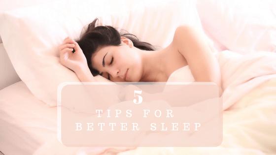 Five Tips for Better Sleep